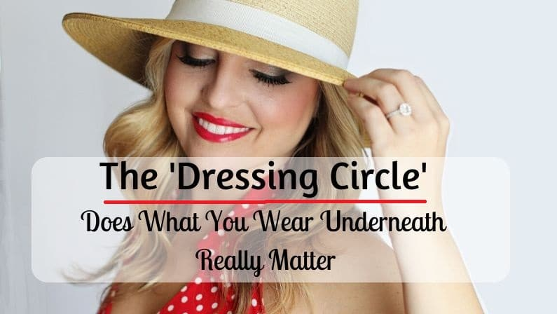 November Dressing Circle – Does What You Wear Underneath Really Matter